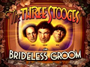 The Three Stooges Brideless Groom Slots